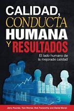 Calidad, Conducta Humana y Resultados : El Lado Humano de la Mejora de...