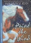 Paint the Wind by Pam Munoz Ryan (Paperback / softback, 2009)