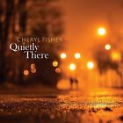 Quietly There 0805552213324 by Cheryl Fisher CD