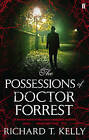 The Possessions of Doctor Forrest by Richard T. Kelly (Paperback, 2012)