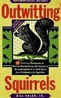 Outwitting Squirrels: 101 Cunning Stratagems to Reduce Dramatically the Egregious Misappropriation of Seed from Your Birdfeeder by Squirrels by Bill Adler (Paperback, 1996)