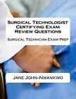 Surgical Technologist Certifying Exam Review Questions: Surgical Technician Exam Prep by Jane John-Nwankwo (Paperback / softback, 2013)