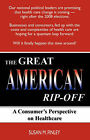 The Great American Rip-Off: A Consumer's Perspective on Healthcare by Susan M Finley (Paperback / softback, 2008)