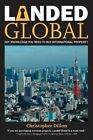 Landed Global: Key Knowledge You Need to Buy International Property by MR Christopher Dillon (Paperback / softback, 2014)