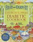 Fix-It and Enjoy-It! Church Suppers Diabetic Cookbook: 500 Great Stove-Top and Oven Recipes - For Everyone! by Phyllis Good (Spiral bound, 2014)