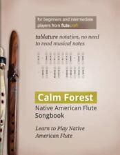 Calm Forest : Native American Flute Songbook by Wojciech Usarzewicz (2016, Paperback)