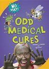 Odd Medical Cures by Michael J Rosen, Ben Kassoy (Hardback, 2013)