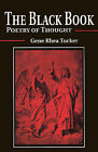 The Black Book: Poetry of Thought by Gene Rhea Tucker (Paperback / softback, 2001)