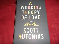 Signed A Working Theory Of Love By Scott Hutchins 1st Edition 1st Printing