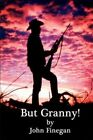 but Granny 9781438912936 by John K. Finegan Paperback