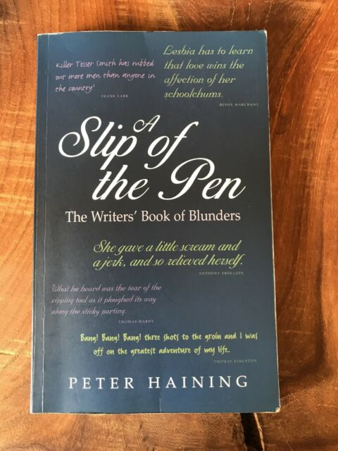 A Slip of the Pen: The Writers' Book of Blunders by Peter Haining