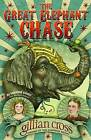 The Great Elephant Chase by Gillian Cross (Paperback, 2010)