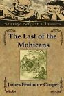 The Last of the Mohicans by James Fenimore Cooper (Paperback / softback, 2013)