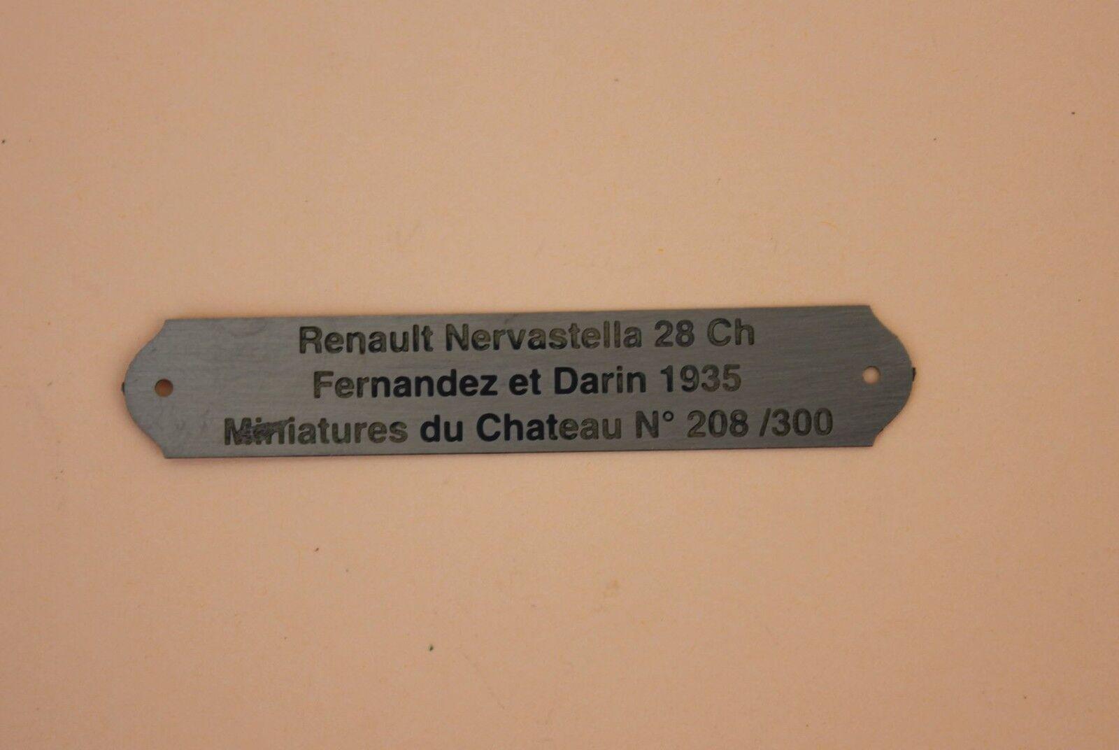 Heco Miniatures Nervestella chateau plaque métal gravé N° 208 300 Renault Nervestella Miniatures 28 ch 4a4596