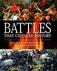 Battles That Changed Warfare 1457 BC to 1991 AD by Chris McNab, Chris Mann, Kelly DeVries (Hardback, 2010)