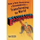 Econopower: How a New Generation of Economists is Transforming the World by Mark Skousen (Paperback, 2015)