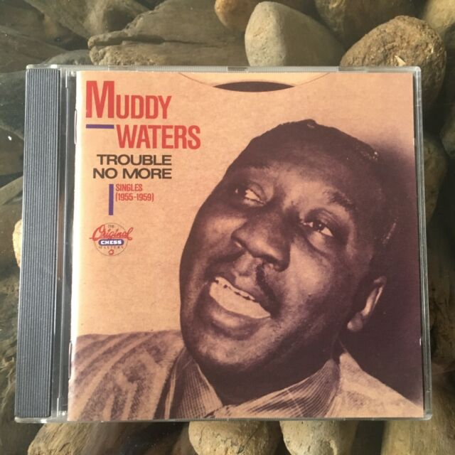 Muddy Waters - Trouble No More - Singles 1955 - 1959 CD