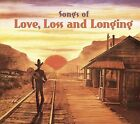 Songs of Love, Loss and Longing by Various Artists (CD, Feb-2009, Bear Family Records (Germany))