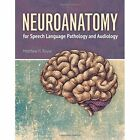 Neuroanatomy For Speech Language Pathology And Audiology by Matthew Rouse (Hardback, 2015)