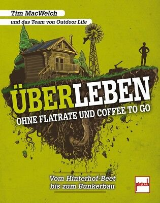 Überleben ohne Flatrate und Coffee to Go Survival-Handbuch//Prepper MacWelch