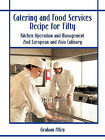 Catering and Food Services Recipe for Fifty: Kitchen Operation and Management And European and Asia Culinary by Graham Allen (Paperback, 2010)