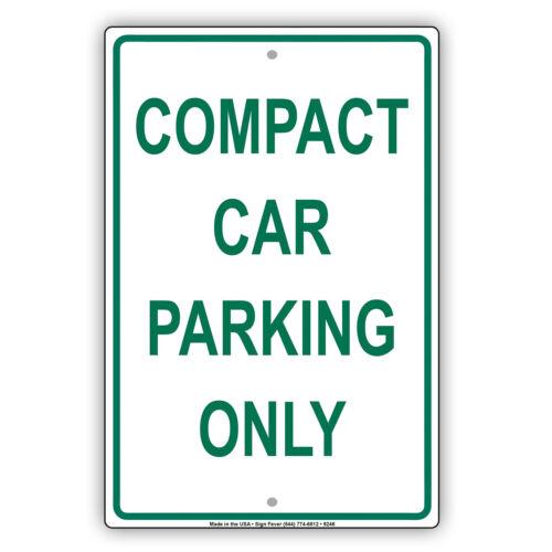 Compact Car Parking Only Aluminum Metal Sign