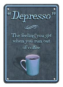 Depresso-7-034-x10-034-Metal-Sign-funny-novelty-coffee-sign