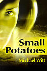 Small Potatoes by Co-Director Centre for Research in Film and Audiovisual Cultures Michael Witt (Paperback / softback, 2001)