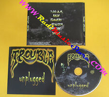 CD TROUBLE Unplugged 2007 TROUBLE TI006 (Xs8) no lp mc dvd