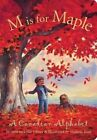 M Is for Maple: A Canadian Alphabet by Mike Ulmer (Paperback / softback, 2004)