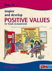 How to Inspire and Develop Positive Values in Your Classroom by Neil Hawkes (Paperback, 2003)