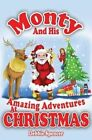Monty and His Amazing Adventures at Christmas by Debbie Spencer (Paperback, 2015)