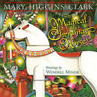 The Magical Christmas Horse by Mary Higgins Clark (Hardback, 2011)