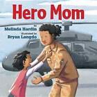 Hero Mom by Melinda Hardin (Hardback, 2013)