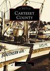 Carteret County by Lynn Salsi, Frances Eubanks (Paperback / softback, 1999)