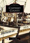 Carteret County by Lynn Salsi, Frances Eubanks (Paperback / softback, 1999)