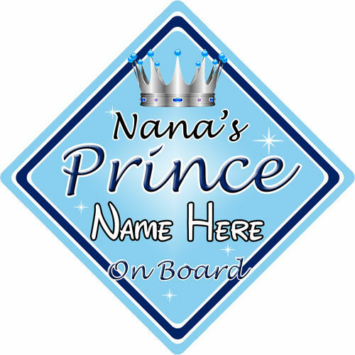 Personalised Child//Baby On Board Car Sign ~ Nanas Prince On Board ~ L.Blue