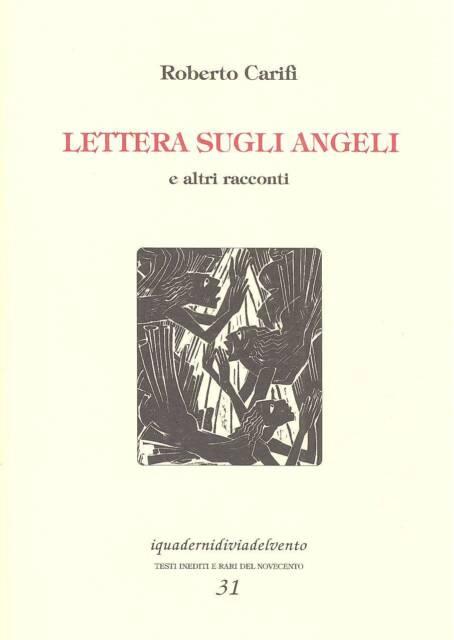 CARIFI' Roberto. Lettera sugli angeli e altri racconti. Via del Vento, 2001