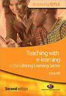 Teaching with E-learning in the Lifelong Learning Sector by Chris Hill (Paperback, 2008)