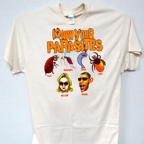 T-SHIRT,ALL SIZES,T-1035 KNOW YOUR PARASITES,Hillary,Obama,TRUMP SUPPORT