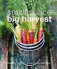 Small Space Big Harvest by Dorling Kindersley (Paperback, 2016)