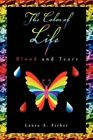 The Color of Life Fisher Xlibris Corporation Paperback / Softback 9781450079440