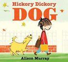 Hickory Dickory Dog by Alison Murray (Hardback, 2014)