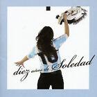10 Anos de Soledad by Soledad (Folk singer) (CD, Sep-2005, BMG (distributor))