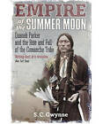 Empire of the Summer Moon: Quanah Parker and the Rise and Fall of the Comanches, the Most Powerful Indian Tribe in American History by S. C. Gwynne (Paperback, 2011)