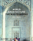 World Architecture: The Masterworks by Will Pryce (Hardback, 2008)