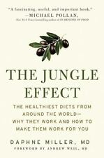 The Jungle Effect : Healthiest Diets from Around the World--Why They Work and How to Make Them Work for You by Daphne Miller (2009, Paperback)