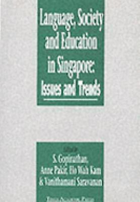 Language, Society and Education in Singapore : Issues and Trends
