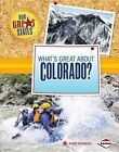 What's Great about Colorado? by Mary Meinking (Hardback, 2014)