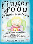 Finger Food for Babies and Toddlers: Delicious Nutritious Food for Little Hands to Hold by Jennie Maizels (Hardback, 2003)